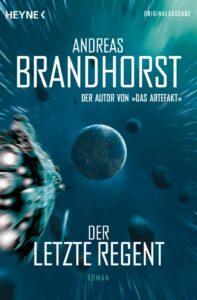 Andreas Brandhorst - Der letzte Regent
